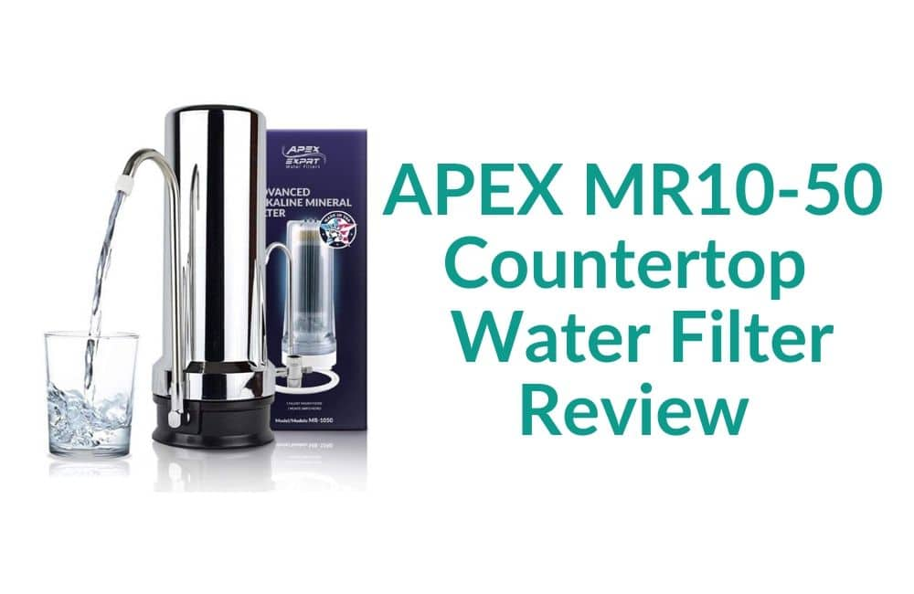 APEX MR10-50 Countertop Drinking Water Filter Review