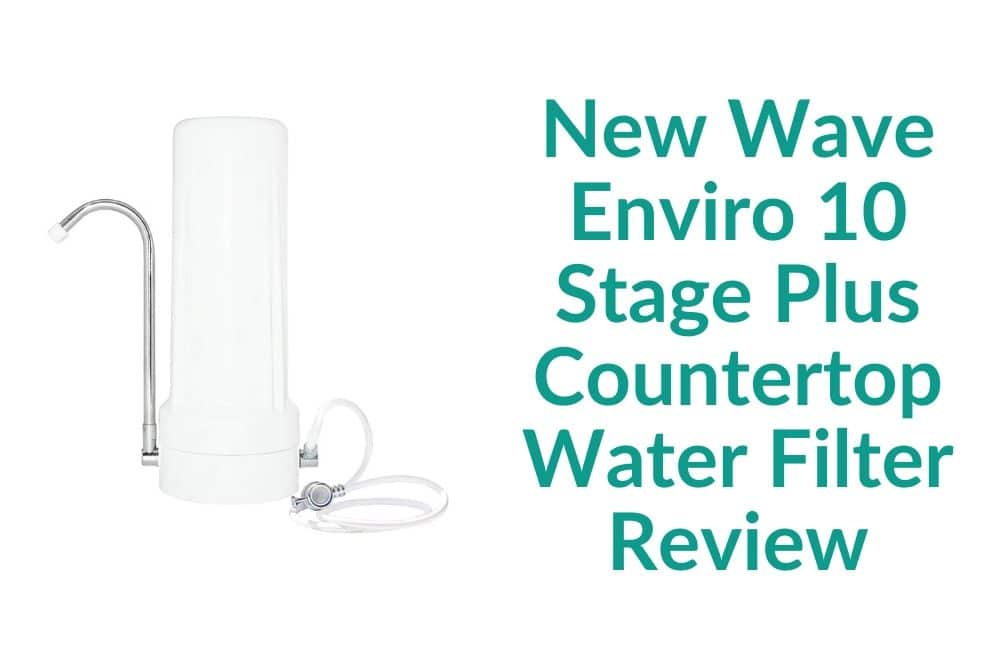 New Wave Enviro 10 Stage Plus Countertop Water Filter Review
