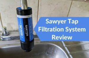 Sawyer Tap Filtration System Review