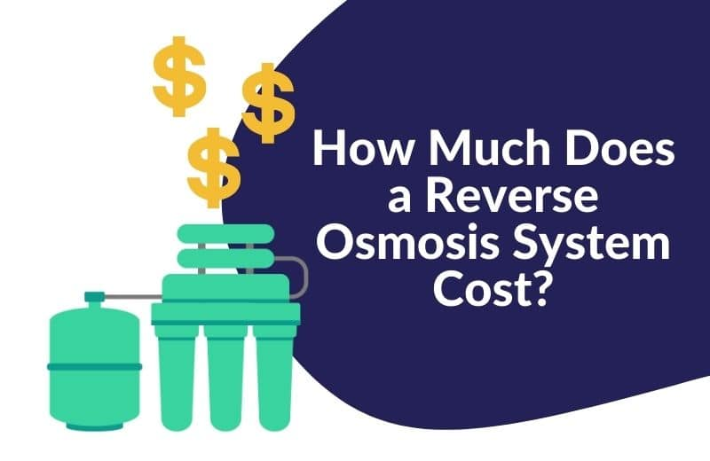 How Much Does a Reverse Osmosis System Cost