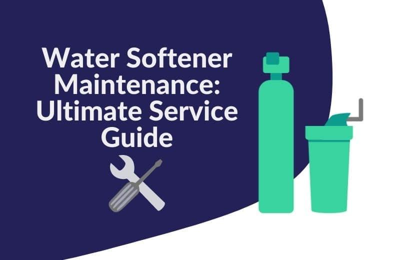Water Softener Maintenance guide