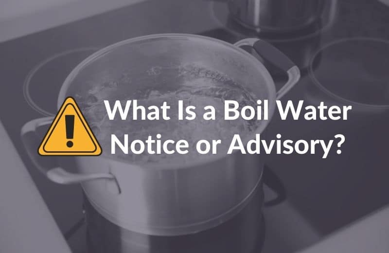 What Is a Boil Water Notice or advisory