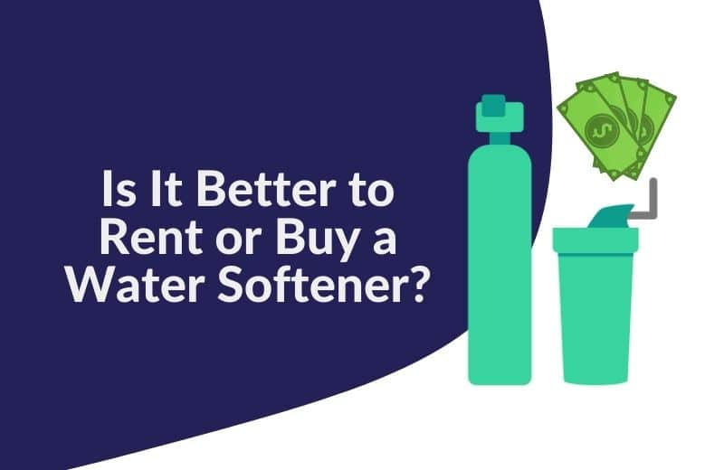 Water Softener Rental vs. Buying