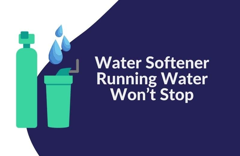water softener running water won't stop