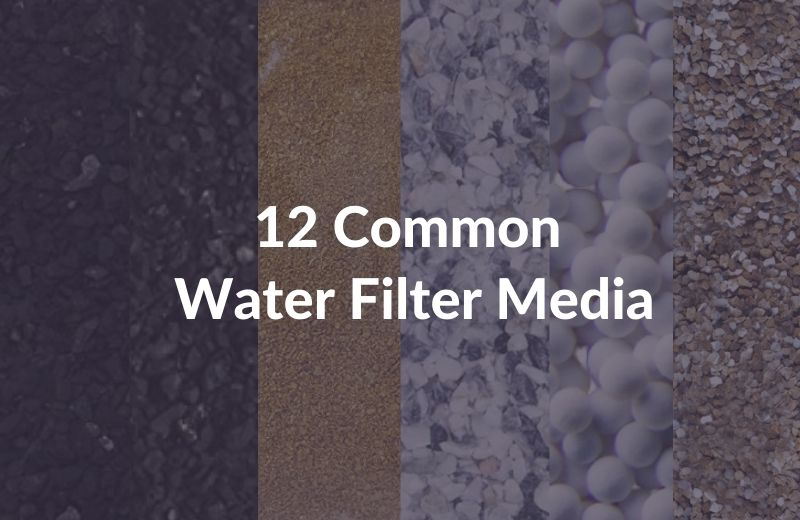 12 Common Water Filter Media