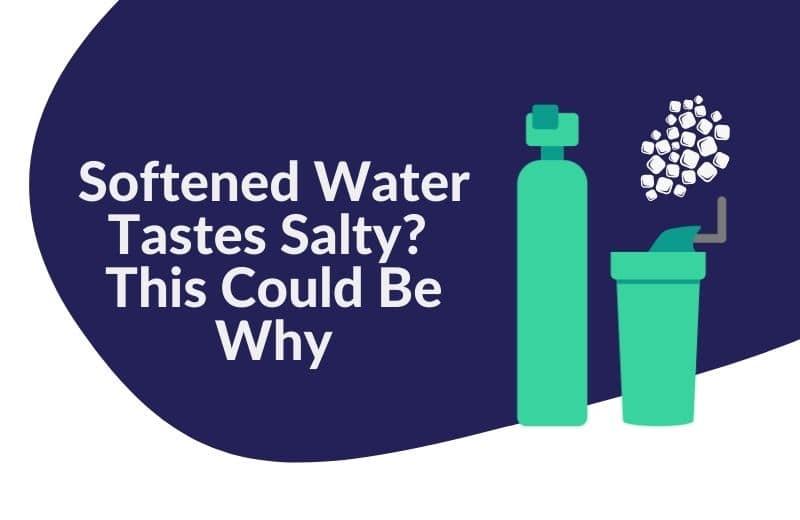 softened water tastes salty
